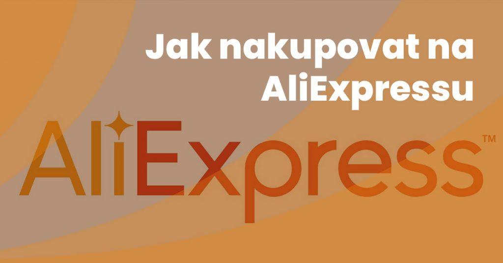 Jak Nakupovat Na Aliexpressu Cesky