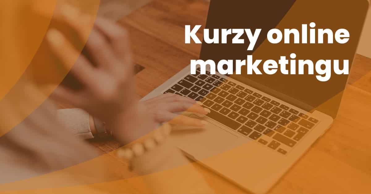 Kurzy Online Marketingu