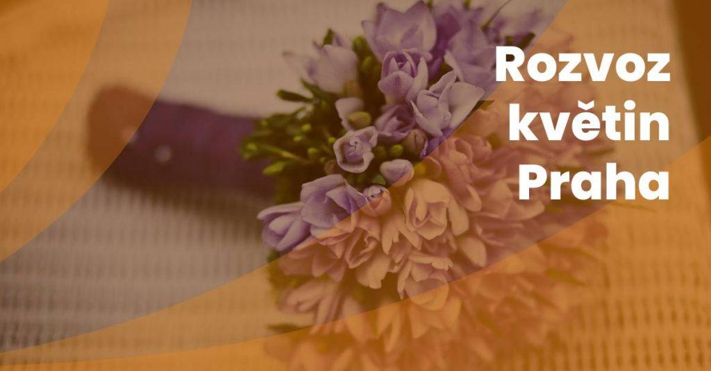 Rozvoz Kvetin V Praze